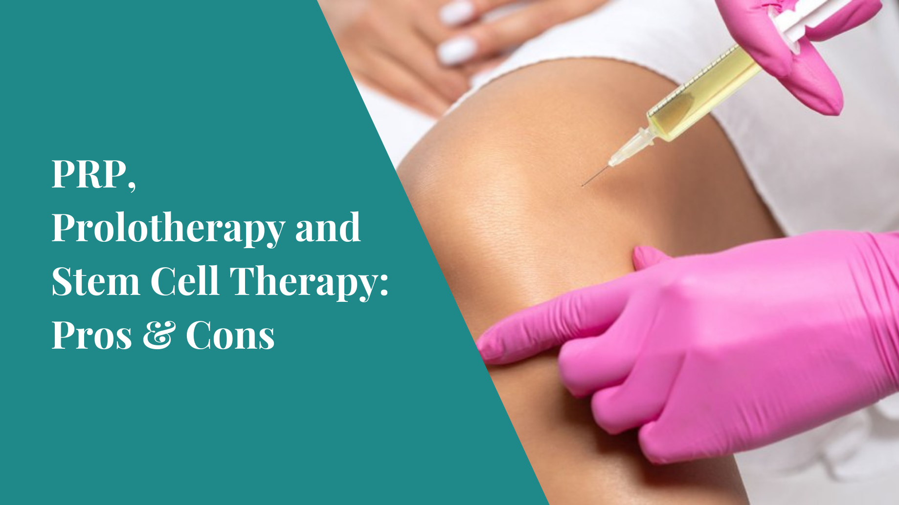 PRP, Prolotherapy And Stem Cell Therapy Pros & Cons